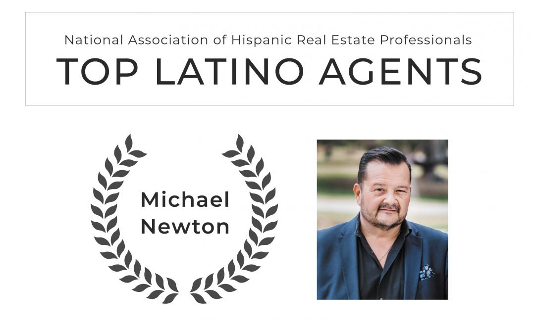 Michael Newton Recognized as a Top Latino Real Estate Agent by NAHREP